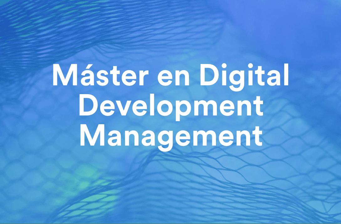 Máster in Digital Development Management