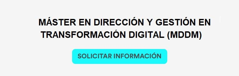 Máster en Dirección y Gestión en Transformación Digital (MDDM)